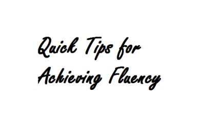 Quick Tips for Fluency