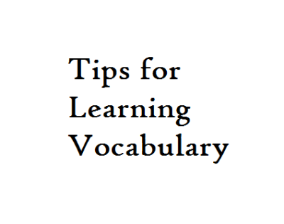 Tips for Learning Vocabulary