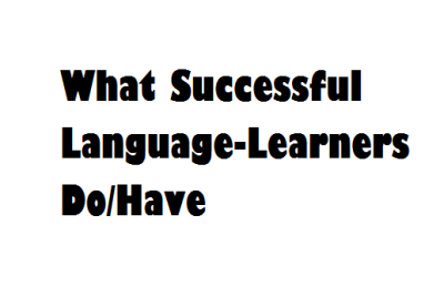 What Successful Language Learners Do Have